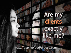 Are muy clients exactly like me?
