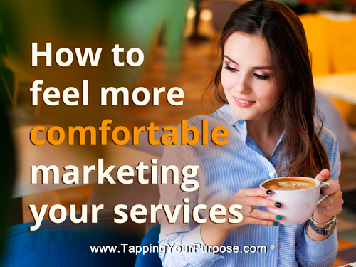 How to feel more comfortable marketing your services