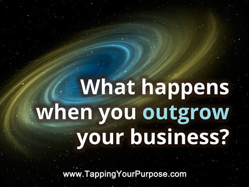 What happens when you outgrow your business?
