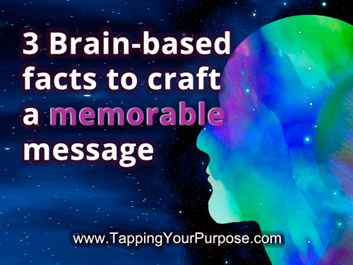 3 Brain based facts that will help you craft a more memorable message